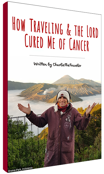 How Traveling & The Lord Cured Me Of Cancer